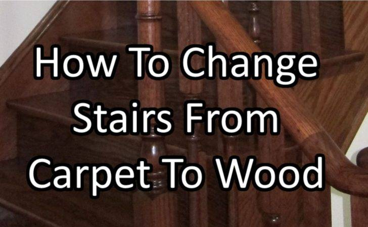 Change Stairs Carpet Wood Home Painters