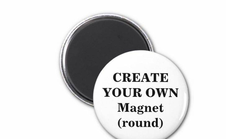 Create Your Own Magnet Round Zazzle