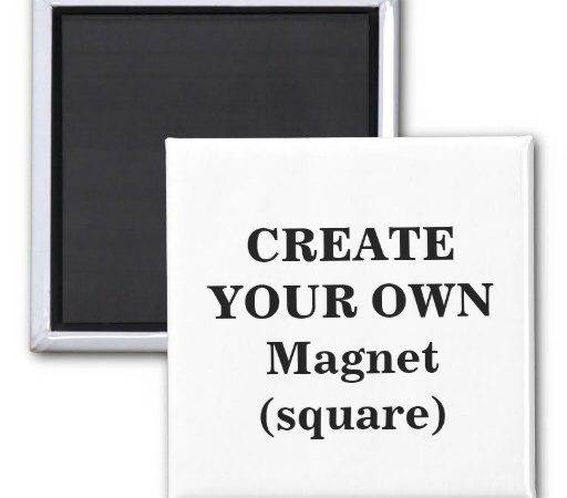 Create Your Own Magnet Square Zazzle