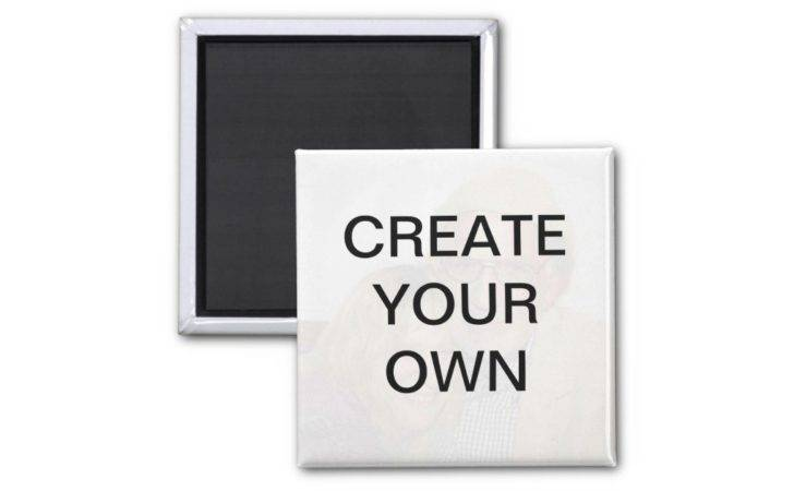 Create Your Own Magnet Zazzle