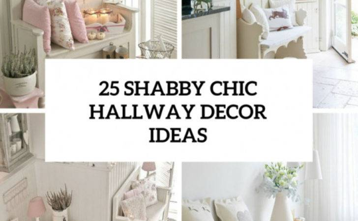 Cute Sweet Shabby Chic Hallway Cor Ideas Digsdigs