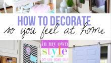 Decorate Feel Home Own Style