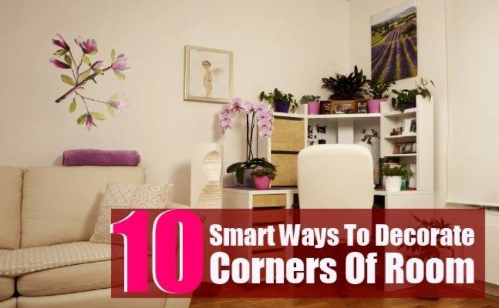 Smart Ways Decorate Corners Room Home Good