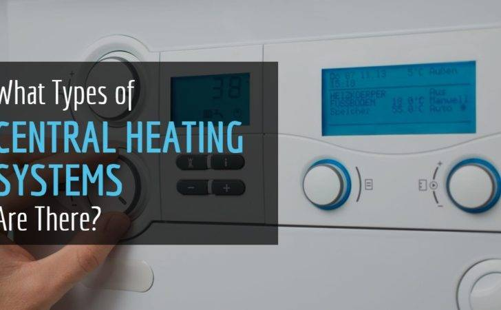 Types Central Heating Systems There Phs